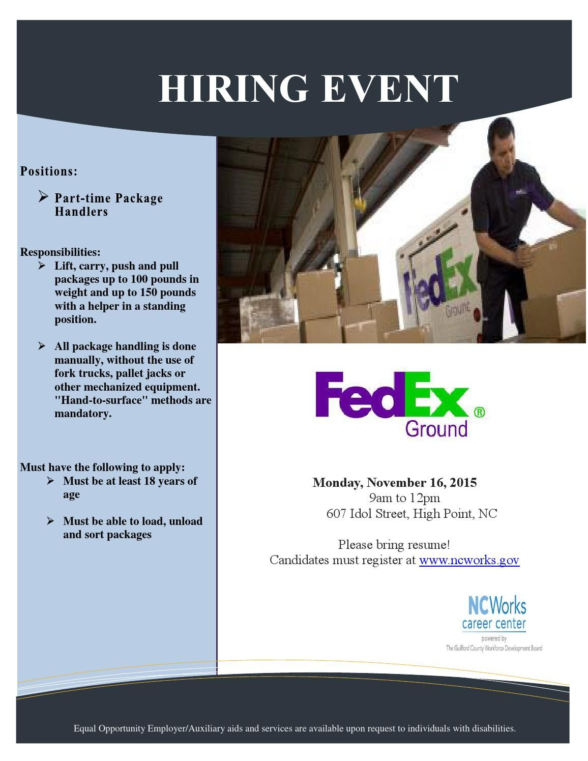 FedEx Hiring Event  Positions:   Part-time Package Handlers  Must be able to load/unload packages
