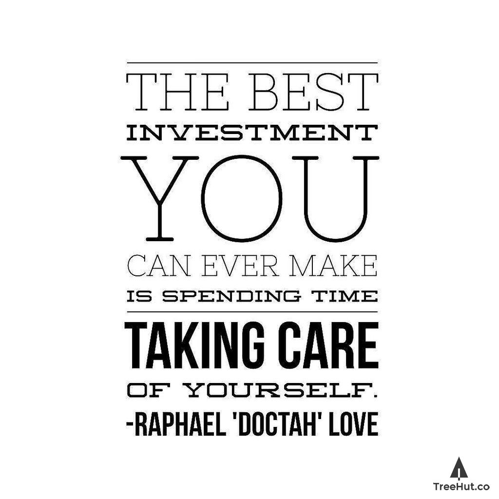 The Best Investment You Can Ever Make Is Spending Time Taking Care