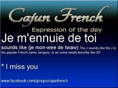 Cajun French I Miss You With Images Cajun French Learn French
