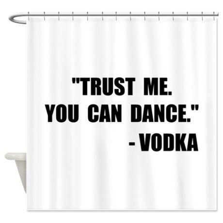 Vodka Dance Shower Curtain On CafePress