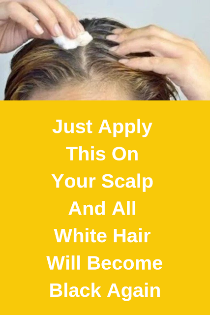 Just Apply This On Your Scalp And All White Hair Will Become Black Again Scalps How To Apply Beauty Tips For Men