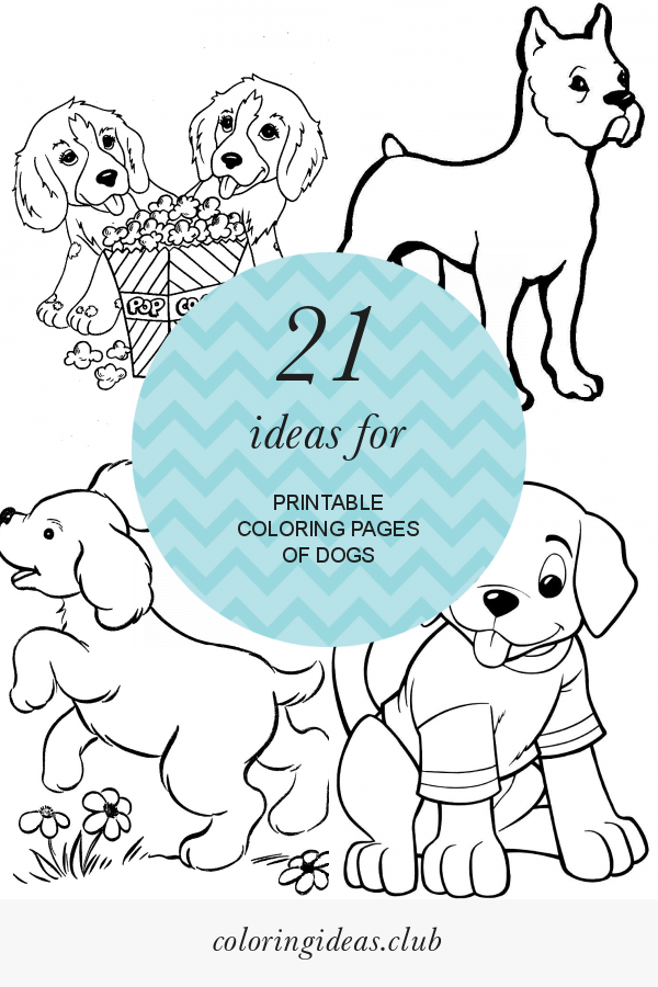 21 Ideas For Printable Coloring Pages Of Dogs Printable Coloring Pages Free Printable Coloring Sheets Coloring Pages