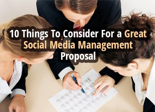10 Things To Consider For a Great Social Media Management Proposal - management proposal