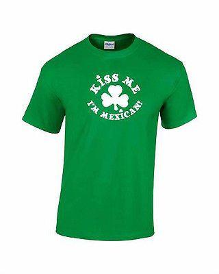 605c5733a Kiss Me I'm Mexican T-Shirt Irish St. Patrick's Day Beer Drinking Bar