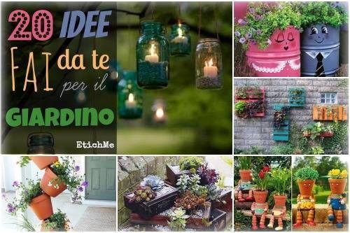 20 idee fai da te per il giardino [FOTO]  giardino  Pinterest  Gardens, He...