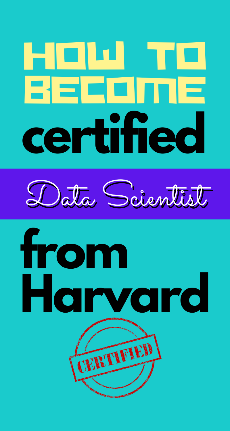 How To a Certified Data Scientist at Harvard