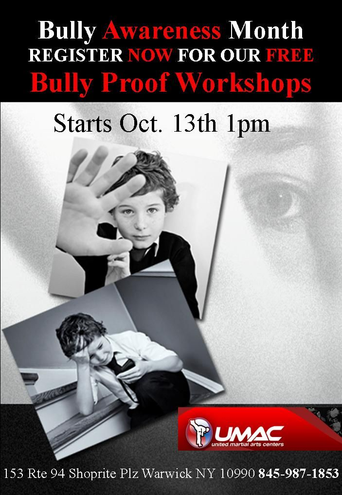 Is your Child Bully Proof?  Let UMAC Bully Proof your child at our bully Proof Workshops starting Cot. 13th 1pm