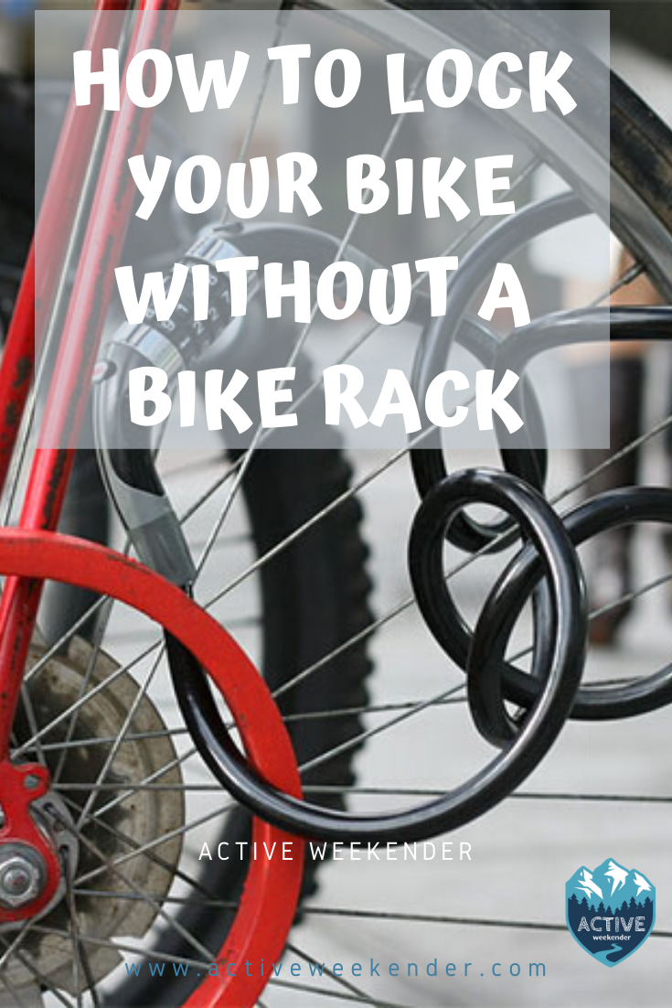 How To Lock Your Bike Without A Bike Rack In 2020 With Images
