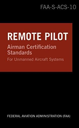 Remote Pilot Airman Certification Standards: FAA-S-ACS-10, for ...
