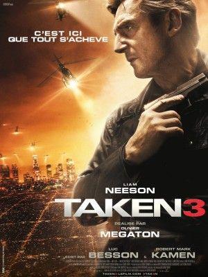 Taken 3 Film Complet En Hd Liam Neeson Film Film Streaming