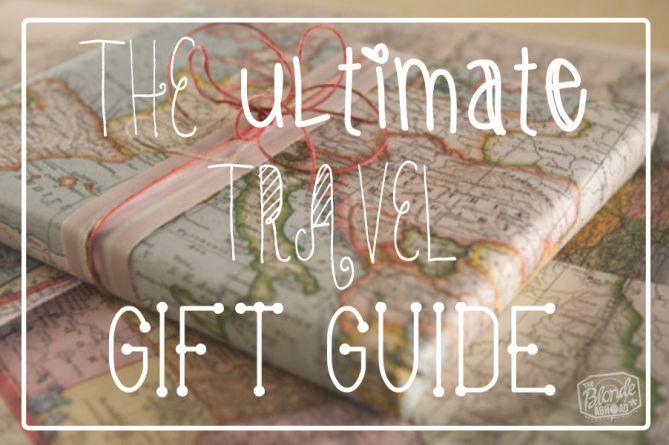 The Ultimate Travel Gift Guide - The Blonde Abroad