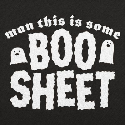 Man This Is Some Boo Sheet T Shirt By 6 Dollar Shirts Thousands Of