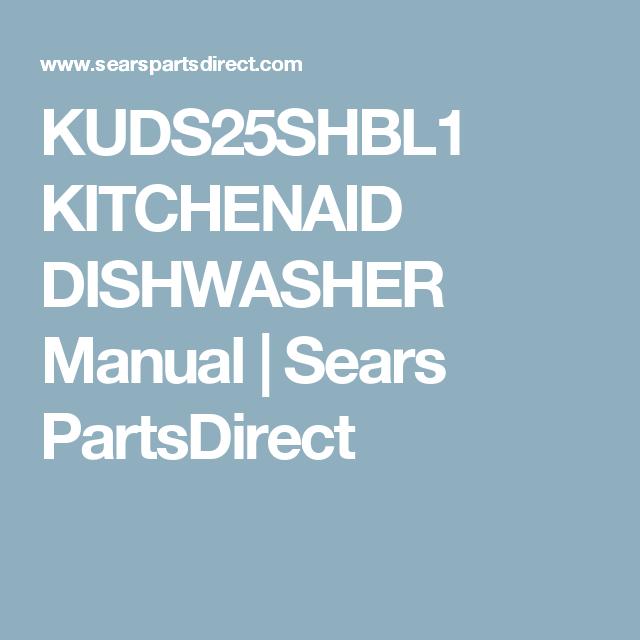 Kuds25shbl1 Kitchenaid Dishwasher Manual Sears Partsdirect Kitchenaid Dishwasher Whirlpool Dishwasher Dishwasher