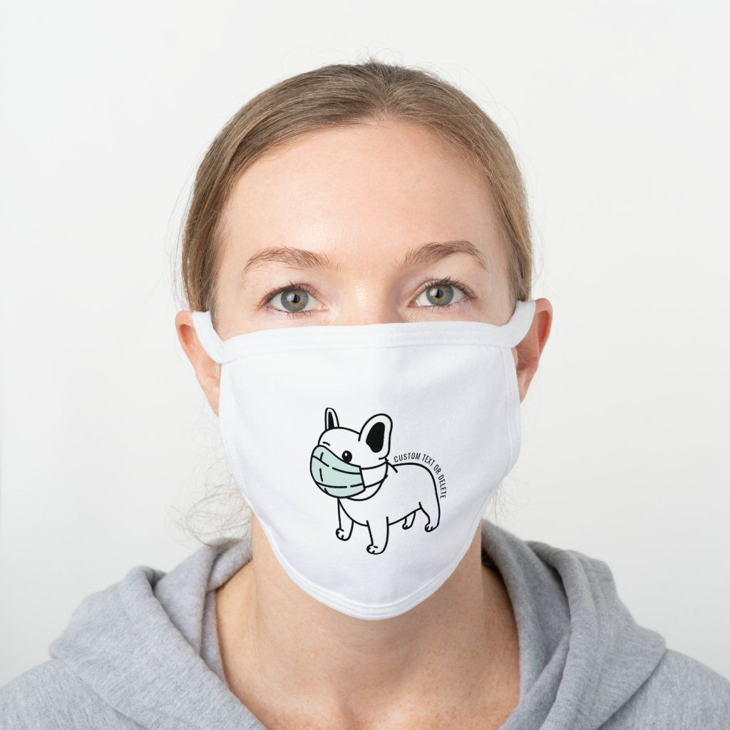 Funny French Bulldog Wearing Face Mask Custom Text Zazzle Com In 2020 Face Mask Mask Face