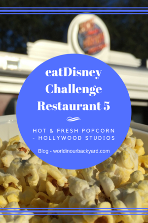 Hot and Fresh Popcorn - Hollywood Studios — World In Our Backyard