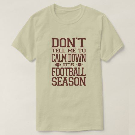 Football Season T-Shirt - click to get yours right now!