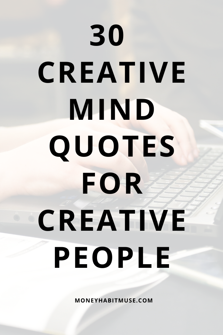 30 Creative Mind Quotes For Creative People Mindfulness Quotes Personal Development Quotes Personal Growth Quotes
