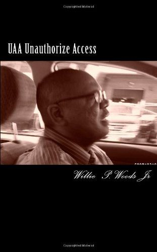 UAA Unauthorize Access: The undeclared War by Mr Willie P... https://www.amazon.com/dp/1463686048/ref=cm_sw_r_pi_dp_DufzxbY6XR49G