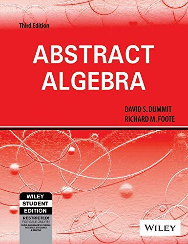 abstract algebra by dummit foote http www amazon com dp 8126532289 rh pinterest co uk solution manual abstract algebra dummit foote solution manual abstract algebra dummit foote
