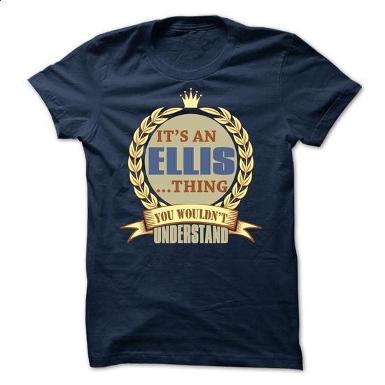 Its an ELLIS thing s6 - Limited Edition - #mom shirt #blue sweater. ORDER NOW => https://www.sunfrog.com/Names/Its-an-ELLIS-thing-s6--Limited-Edition.html?68278