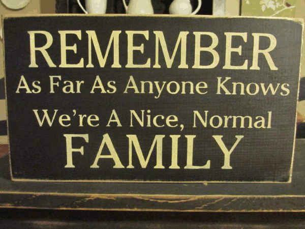 Nice Funny Family Quotes About Normal Families.