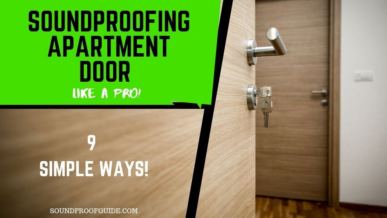 How To Soundproof An Apartment Door 9 Temporary Options