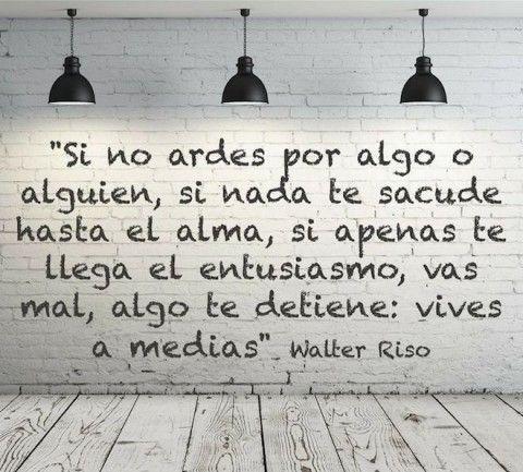 La Pasión De La Vida Frases Inspiradoras Walter Riso