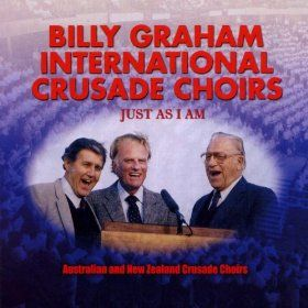 Just As I Am: Billy Graham Australian and New Zealand Crusade Choirs