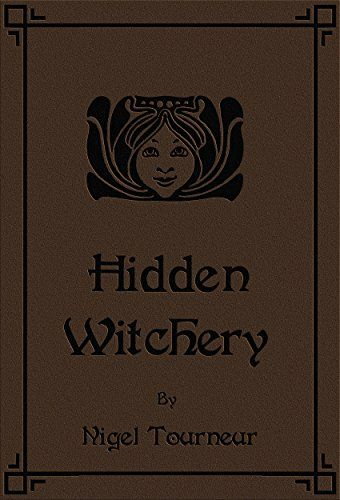 Hidden Witchery by [Tourneur, Nigel] #witchery #witchcraft #books #bookcover #face