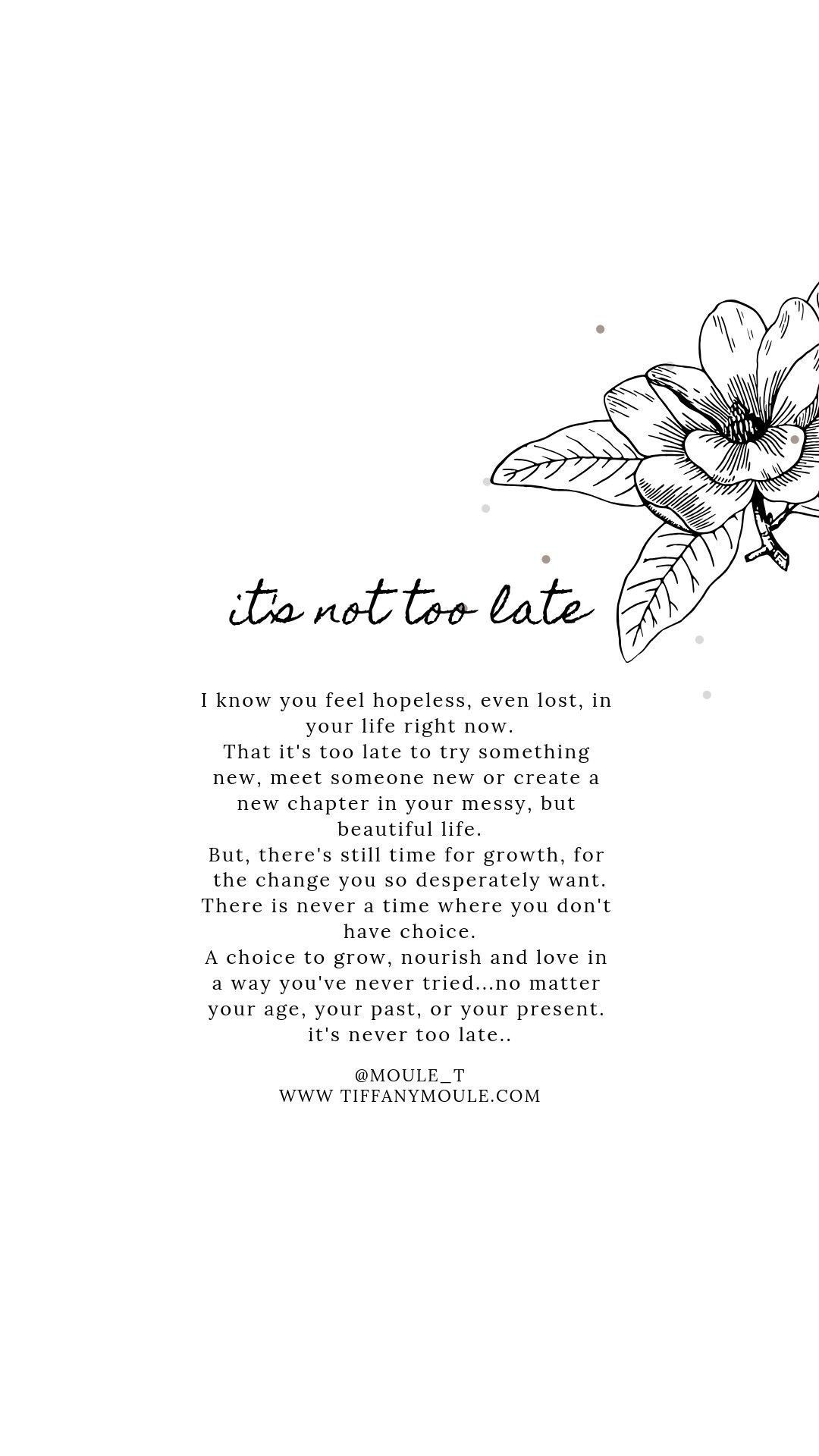 Its never too late to go after what matters most to you and even change (or not) #selflove #quote