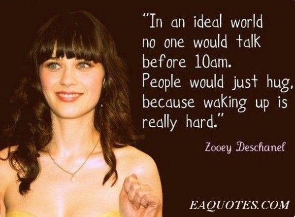 Oh how I love you, Zooey.