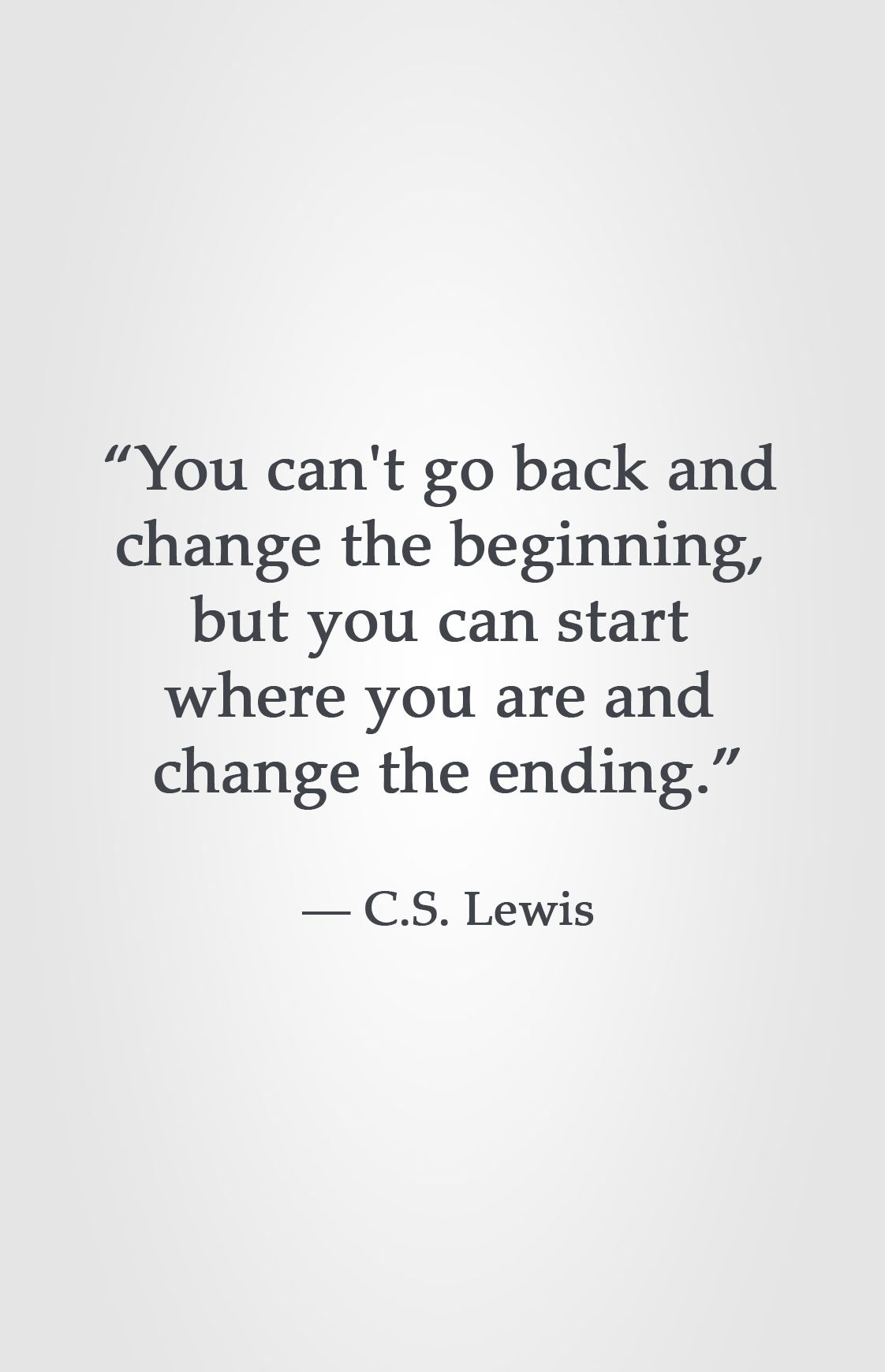 Quotes About Change You Can't Go Back And Change The Beginning But You Can Start Where .