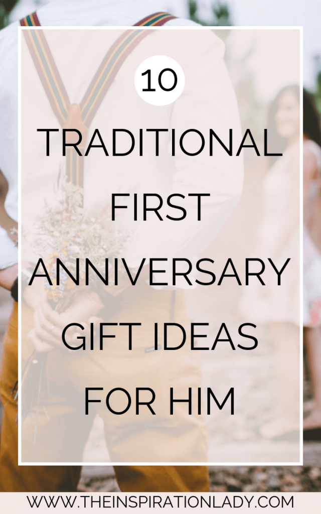 10 Traditional First Anniversary Gift Ideas For Him The Inspiration Lady In 2020 First Wedding Anniversary Gift First Anniversary Gifts 1st Wedding Anniversary Gift