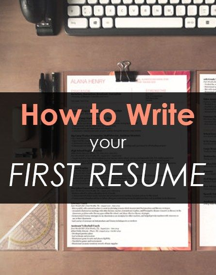 How to Write Your First Resume - first resume