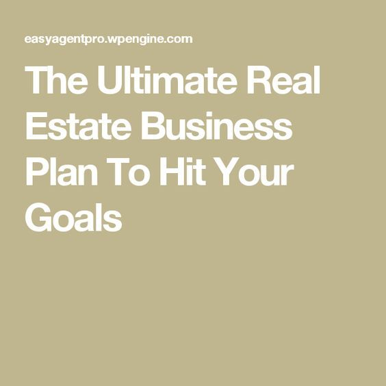 The Ultimate Real Estate Business Plan To Hit Your Goals  Real