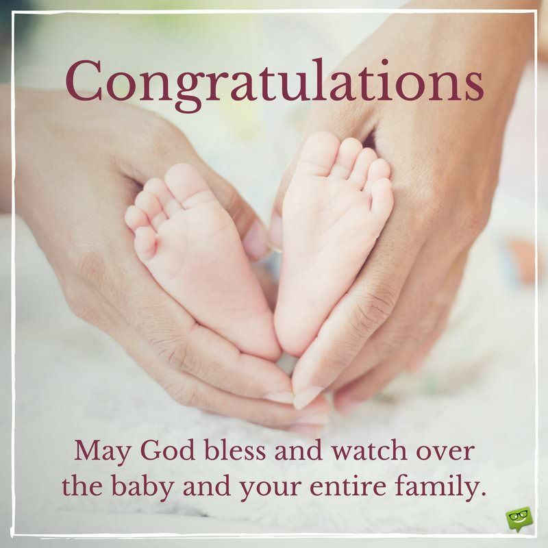 Congratulations May God Bless And Watch Over The Baby And Your Entire Family Congratulations Quotes New Baby Quotes Baby Blessing Quotes