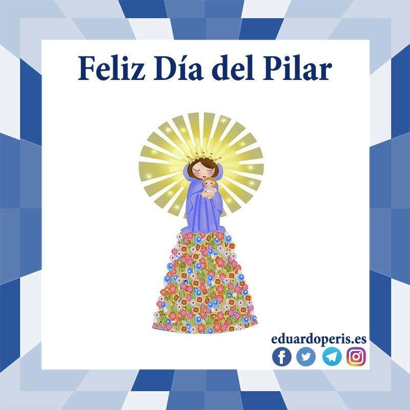 Hoy Es Un Día De Emoción Y Orgullo Día Grande De Nuestras Fiestas Feliz Día Del Pilar Viva La Virgen Del Pilar 12octubre Feliz Día Del Pilar Feliz