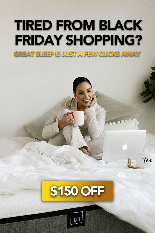 Lull S Black Friday Sale Extended Save 150 Black Friday Mattress Sale Lull Lull Mattress