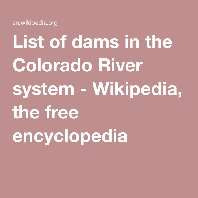 List of dams in the Colorado River system - Wikipedia, the free