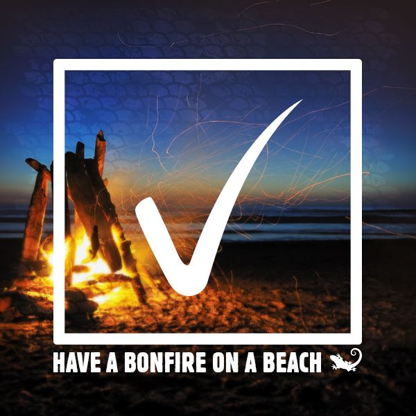 Bucket List Item: Have a bonfire on a beach.