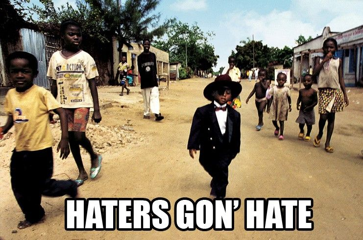 Image result for haters gon hate