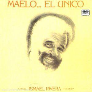 49. Ismael Rivera - Maelo... El Unico (Exitos)