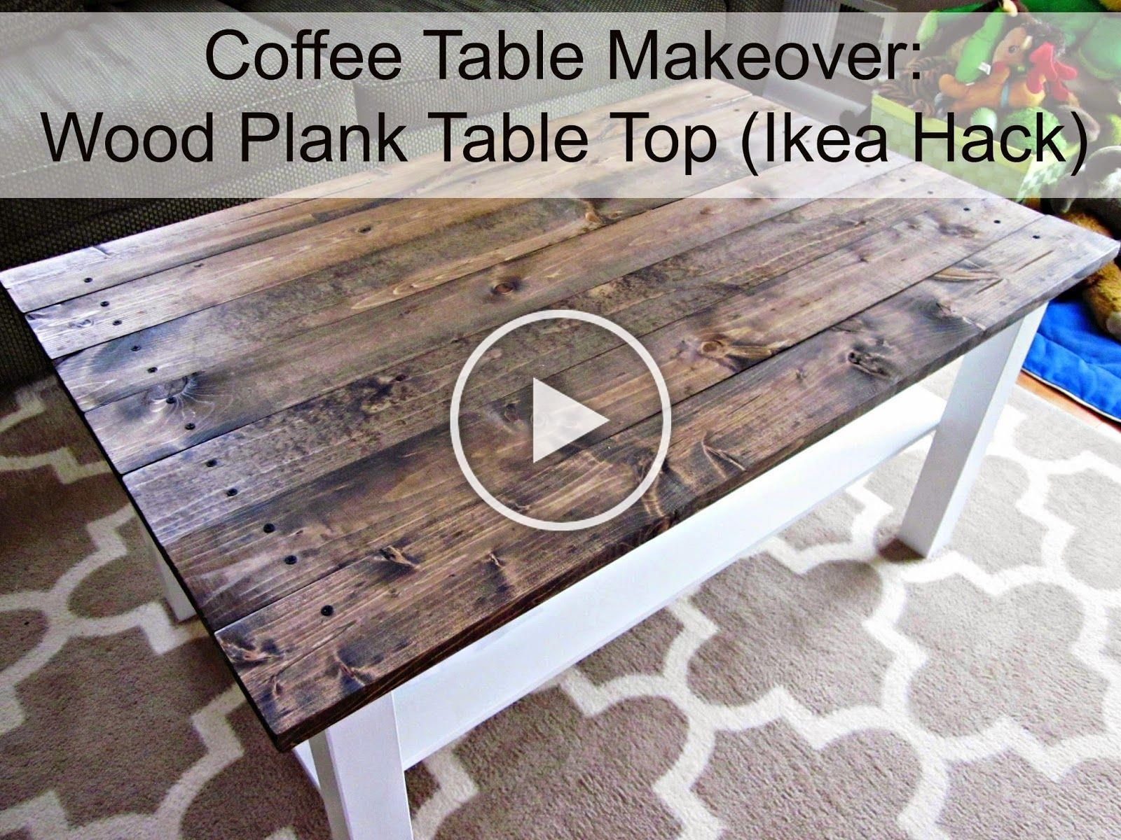 This Crazy Thing Called Life Coffee Table Makeover Wood Plank Table Top Ikea Hack Diy Table Makeover Coffee Table Wood Coffee Table Makeover [ 1200 x 1600 Pixel ]