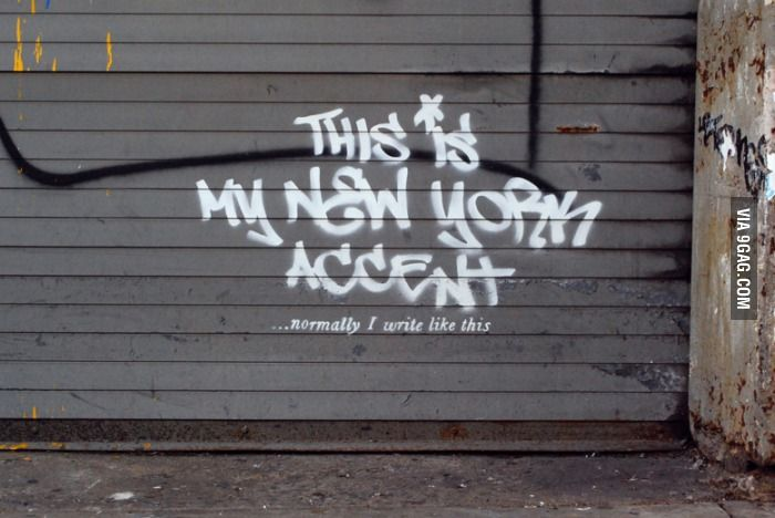 This is my new york accent. relevant graffiti by Banksy.