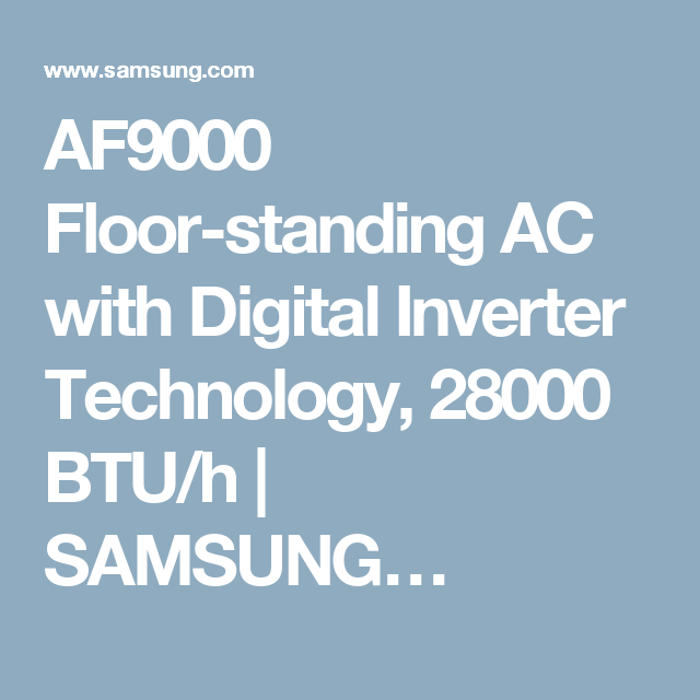 Af9000 Floor Standing Ac With Digital Inverter Technology 28000 Btu H Samsung Samsung Air Conditioner Air Conditioner Inverter Flooring