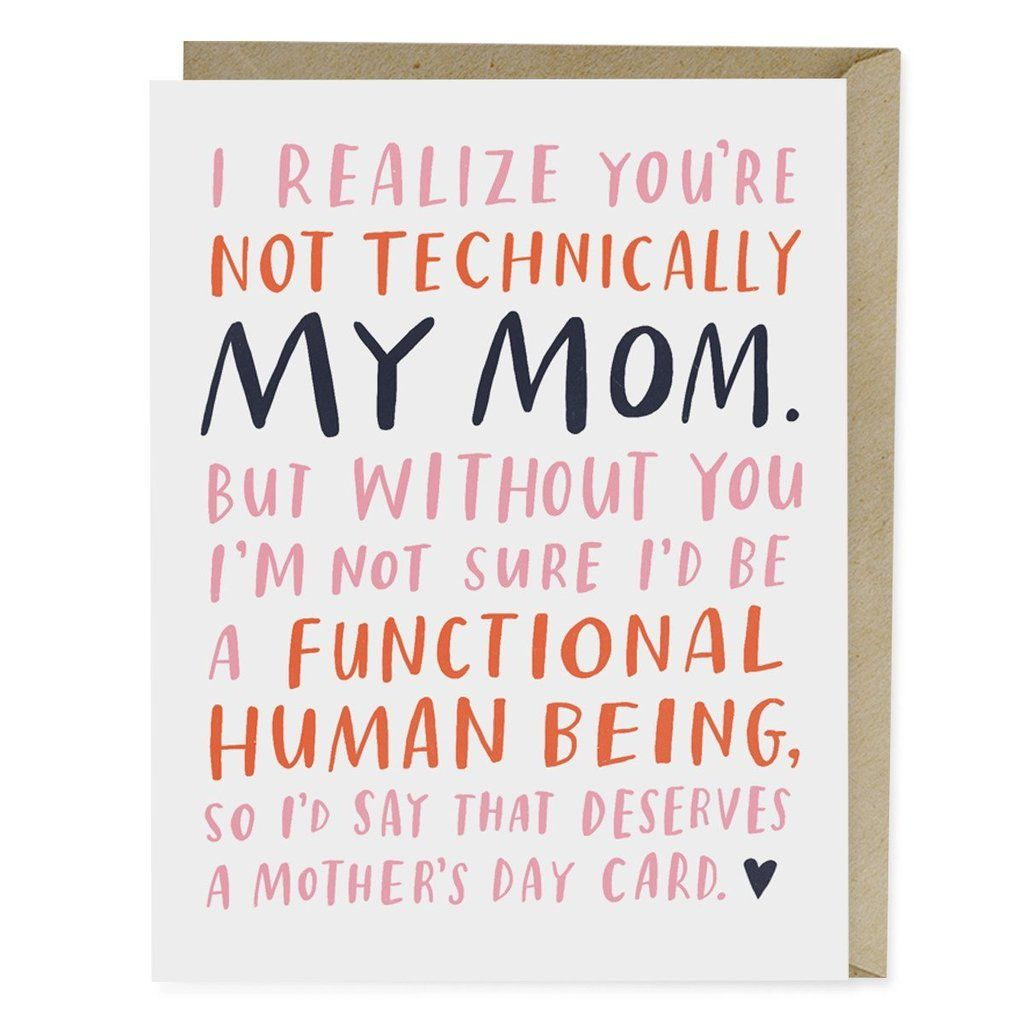 Not Technically My Mom Mother S Day Card Happy Mother Day Quotes Mother S Day Greeting Cards Dad Cards