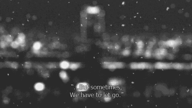 """""""...But sometimes, we have to let go."""""""