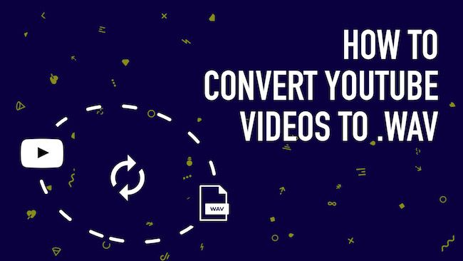 YouTube to WAV: Top 10 Options to Convert YouTube to WAV File