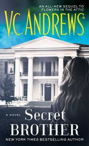 Secret Brother The Diaries Series V C Andrews Flowers In The Attic Novels