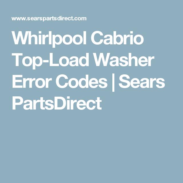 Whirlpool Cabrio Top-Load Washer Error Codes   Sears